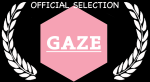 GAZE Film Festival Official Selection